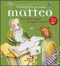 Vangelo secondo Matteo. Una «bella notizia» da leggere insieme libro di Ciucci Andrea - Fossati Matteo - Sartor Paolo