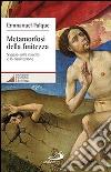 Metamorfosi della finitezza. Saggio sulla nascita e la risurrezione