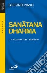 Sanatana-Dharma. Un incontro con l'induismo