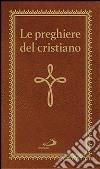 Le preghiere del cristiano libro