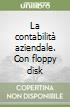 La contabilità aziendale. Con floppy disk libro