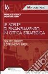 Le scelte di finanziamento in ottica strategica libro
