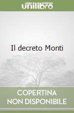 Il decreto Monti libro di Gigliotti Antonio