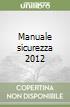 Manuale sicurezza 2012