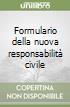 Formulario della nuova responsabilità civile libro