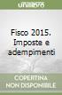 Fisco 2015. Imposte e adempimenti libro