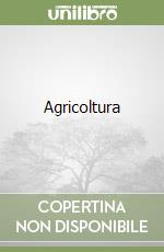 Agricoltura libro di Gavioli Federico