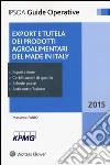 Export e tutela dei prodotti agroalimentari del made in Italy libro
