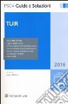 TUIR 2016. Con aggiornamento online libro