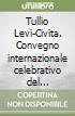 Tullio Levi-Civita. Convegno internazionale celebrativo del centenario della nascita libro