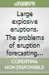 Large explosive eruptions. The problems of eruption forecasting and warning. Limits and possibilities (Rome, 24-25 May 1993)