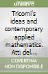 Tricomi's ideas and contemporary applied mathematics. Atti del Convegno internazionale in occasione del centenario della nascita di Francesco G. Tricomi libro