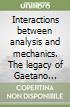 Interactions between analysis and mechanics. The legacy of Gaetano Fichera. Atti del Convegno internazionale (Roma, 22-23 aprile 1998) libro