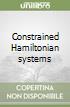 Constrained Hamiltonian systems libro