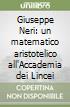 Giuseppe Neri: un matematico aristotelico all'Accademia dei Lincei libro