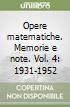 Opere matematiche. Memorie e note. Vol. 4: 1931-1952 libro
