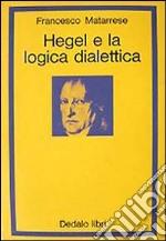 Hegel e la logica dialettica libro
