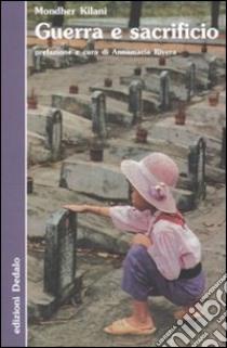Guerra e sacrificio libro di Kilani Mondher