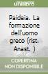 Paideia. La formazione dell'uomo greco (rist. Anast. ) (2) libro