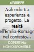 Asili nido tra esperienza e progetto. La realtà dell'Emilia-Romagna nel contesto nazionale libro
