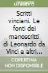 Scritti vinciani. Le fonti dei manoscritti di Leonardo da Vinci e altri studi libro