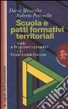 Scuola e patti formativi territoriali. Guida ai programmi comunitari e al Fondo sociale europeo libro