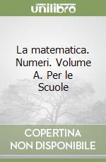 La matematica. Numeri. Volume A. Per le Scuole libro di Castelnuovo Emma