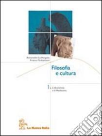 Filosofia e cultura. Per le Scuole superiori. Con CD-ROM (1) libro