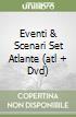 EVENTI & SCENARI SET ATLANTE (ATL + DVD) libro