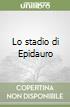 Lo stadio di Epidauro libro