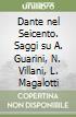 Dante nel Seicento. Saggi su A. Guarini, N. Villani, L. Magalotti libro