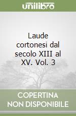 Laude cortonesi dal secolo XIII al XV (3) libro