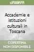Accademie e istituzioni culturali in Toscana libro