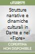 Strutture narrative e dinamiche culturali in Dante e nel «Fiore» libro