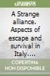 Strange alliance. Aspects of escape and survival in Italy. 1943-45 (A) libro