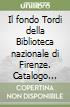 Il fondo Tordi della Biblioteca nazionale di Firenze. Catalogo delle appendici libro