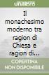 Il monachesimo moderno tra ragion di Chiesa e ragion di Stato. Il caso toscano (XVI-XIX secolo) libro
