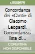 Concordanza dei «Canti» di Giacomo Leopardi. Concordanza, liste di frequenza, indici libro