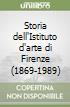 Storia dell'Istituto d'arte di Firenze (1869-1989) libro