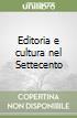 Editoria e cultura nel Settecento libro