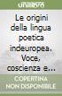 Le origini della lingua poetica indeuropea. Voce, coscienza e transizione neolitica libro