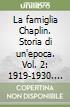 La famiglia Chaplin. Storia di un'epoca (2) libro