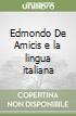 Edmondo De Amicis e la lingua italiana libro
