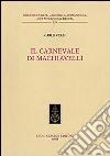 Il carnevale di Machiavelli libro