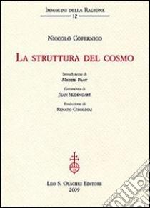 La struttura del cosmo libro di Copernico Niccolò; Seidengart M. (cur.)