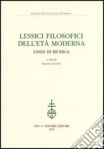 Lessici filosofici dell'età moderna. Linee di ricerca libro
