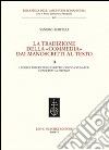 La tradizione della «Commedia» dai manoscritti al testo. Vol. 2: I codici trecenteschi (oltre l'antica vulgata) conservati a Firenze libro