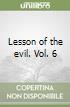 Lesson of the evil. Vol. 6 libro