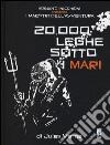 Roberto Recchioni presenta: I maestri dell'avventura. 20.000 leghe sotto i mari libro