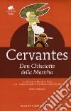 Don Chisciotte della Mancha. Ediz. integrale libro di Cervantes Miguel de